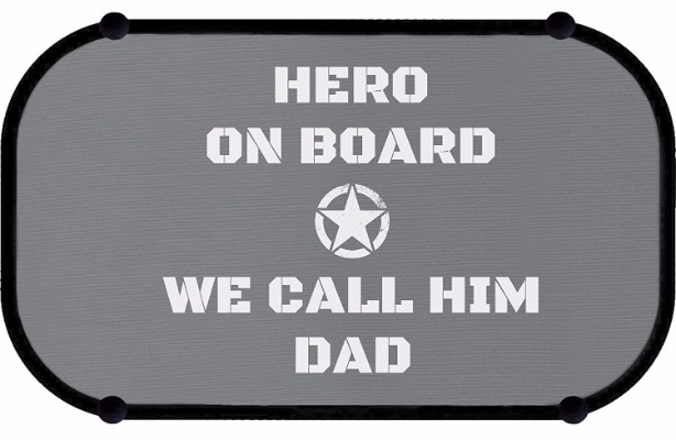 "10 - Magnelex Car Sun Shades ""Hero On Board, We Call Him Dad"""